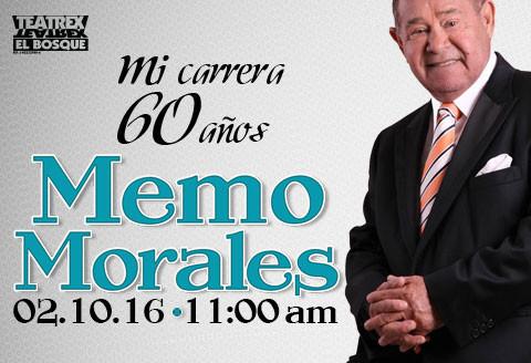 Mi carrera 60 años, Memo Morales