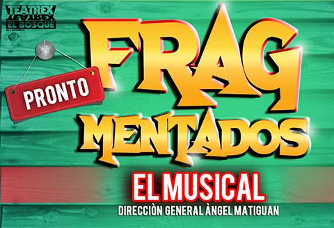 Fragmentados - El Musical